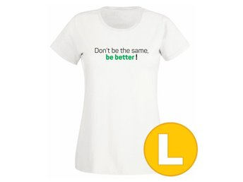 T-shirt Be Better Vit Dam tshirt L