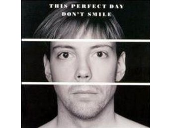 This Perfect Day – Don't Smile - CD