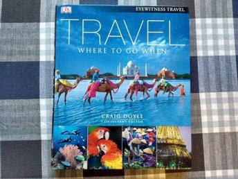 Travel-Where to go & when, Craig Doyle, Hardcover, 336s