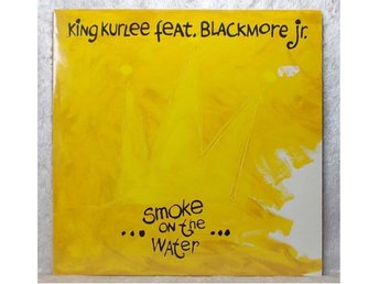 KING KURLEE feat. BLACKMORE JR - Smoke on the water (maxi)