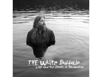 White Buffalo: Love and the death of damnation (CD)