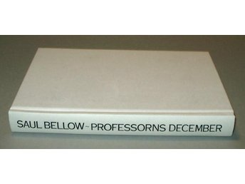 Bellow, Saul: Professorns december.