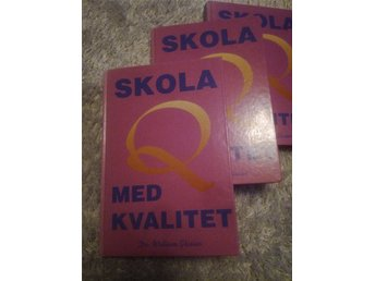 SKOLA MED KVALITET . DR. WILLIAM GLASSER