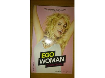Ego Woman,  Carolina Gynning, Ingrid Carlqvist