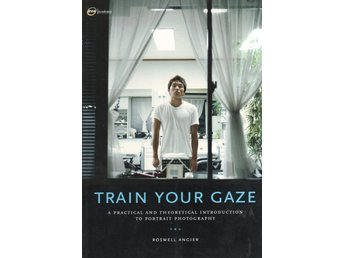 Train Your Gaze - A Practical and Theoretical Introduction to Portrait Photogra