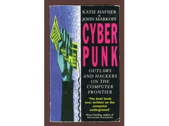 Cyberpunk - Outlaws and Hackers on the Computer Frontier