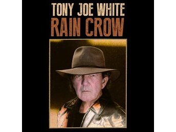 White Tony Joe: Rain crow (45 rpm) (2 Vinyl LP + Download)