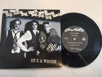 Big Black - He´s a whore / The Model 7""