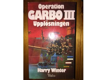 Operation Garbo III Upplösningen av Harry Winter