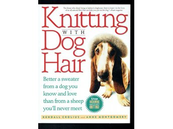 Knitting with Dog Hair - Sticka med hundhår (Svårfunnen)