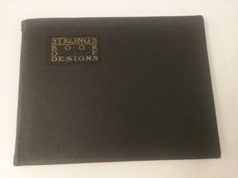"""STRONG'S BOOK OF DESIGNS"" by C.J. STRONG"