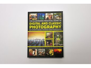 Fotografi Bok Illustrated Practical Guide to Digital and Classic Photography