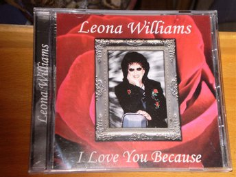 "Leona Williams ""I love you because"""