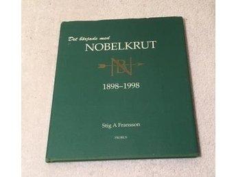 Det började med Nobelkrut. 1898-1998. FRANSSON, STIG A. - Kävlinge - Det började med Nobelkrut. 1898-1998. FRANSSON, STIG A. - Kävlinge