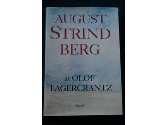 August Strindberg. Olof Lagercrantz. Inbunden.