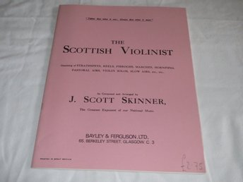 NOTER FÖR VIOLIN FIOL - THE SCOTTISH VIOLINIST  / J SCOTT SKINNER