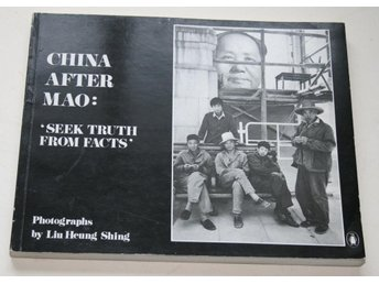 CHINA AFTER MAO  SEEK THE TRUTH FROM FACTS - LIU HEUNG SHING