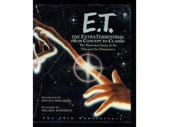 E.T. The Extra-Terrestrial from Concept to Classic (Inbunden