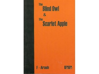 F-Arash: The blind owl & the scarlet apple.