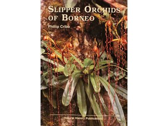 Slipper orchids of Borneo, Phillip Cribb (Eng)