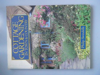 SWINDELLS - COTTAGE GARDENING IN TOWN & COUNTRY ENGELSK TEXT