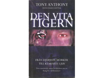 Anthony,  Tony - Little,  Angela:Den vita tigern :...