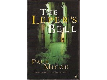 Paul Micou: The Leper`s bell.