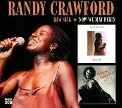 Randy Crawford - Raw Silk + Now We May Begin (2013) 2-CD, Edsel Records, New