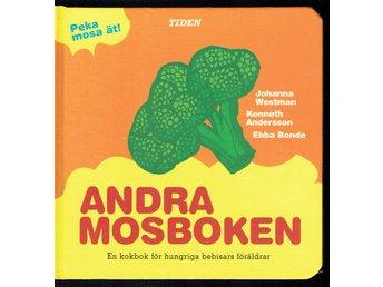 Andra mosboken (Johanna Westman) Enkla recept, tips, råd - Köping - Andra mosboken (Johanna Westman) Enkla recept, tips, råd - Köping