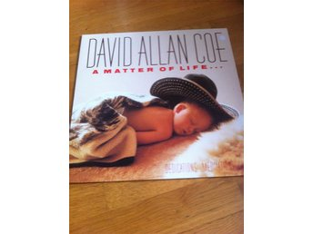 DAVID ALLAN COE - A MATTER OF LIFE AND DEATH