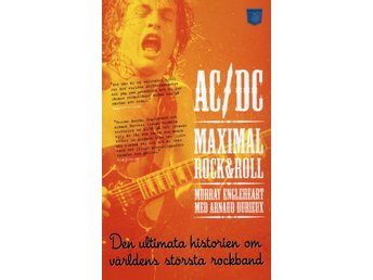 AC/DC Maximal Rock & Roll : den ultimata historien 9789186369682