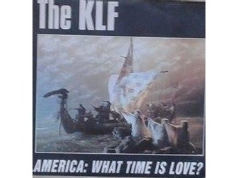 The KLF title* America: What Time Is Love?*Denmark *7""