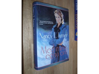Nancy E Turner - Med mina egna ord INB - Norsjö - Nancy E Turner - Med mina egna ord INB - Norsjö