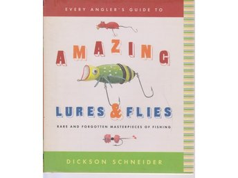 D Schneider: Every Angler's Guide to Amazing Lusres & Flies