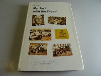 My days with Diesel - the memoirs of Clessie L Cummins , father of the highway D