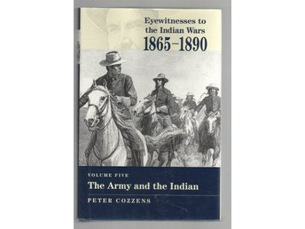 Eyewitnesses to the Indian Wars, 1865-1890 - Part 5