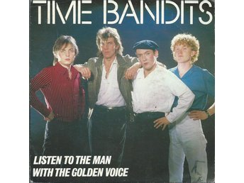TIME BANDITS - LISTEN TO THE MAN WITH THE GOLDEN VOICE ( VINYL -SINGEL)