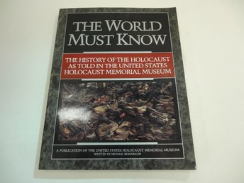 The World must know - the history of the holocaust