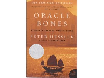 Peter Hessler: Oracle Bones A Jouney Trough Time in China
