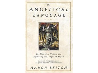 Angelical language - the complete history and mythos of  9780738714905