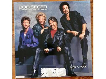 Bob Seger & The Silver Bullet Band: Like A Rock