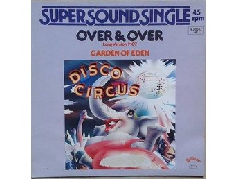 "Disco Circus title  Over & Over / Garden Of Eden* 12""  Germany"