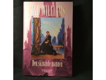 Williams, Tad. Skuggmark 2. Den skinande mannen