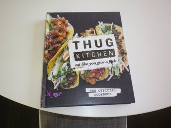 Thug kitchen - eat like you give a f*ck. The official cookbook  Presentskick