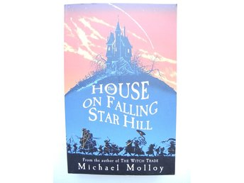 THE HOUSE ON FALLING STAR HILL Michael Molloy 2005