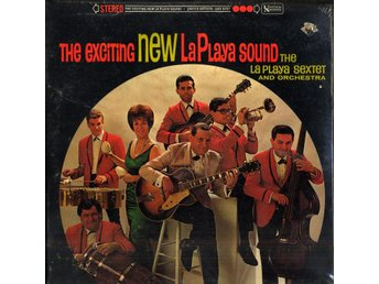 THE LA PLAYA SEXTET - THE EXCITING NEW LA PLAYA SOUND