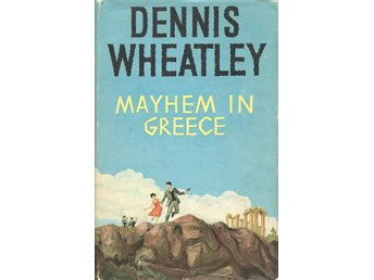 Dennis Wheatley: Mayhem in Greece.