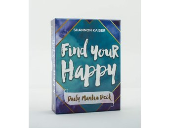 Find Your Happy - Daily Mantra Deck 9781582706610
