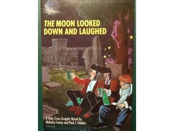 The Moon looked down and laughed -a Holy Cross Graphic Novel by Coney & Holden