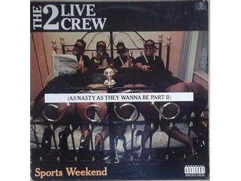 The 2 Live Crew titel*Sports Weekend (As Nasty As They Wanna Be Part II)* LP
